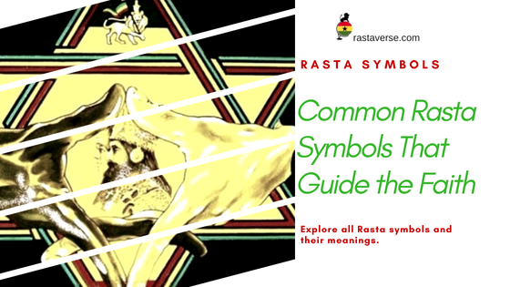 Rasta Symbols and Their Meanings | Rastaverse - #1 Rastafar